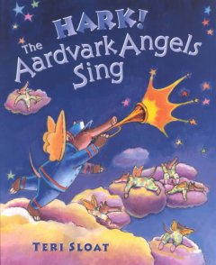 Hark! The aardvark angels sing : a story of Christmas mail / Teri Sloat.
