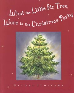 What the little fir tree wore to the Christmas party / Satomi Ichikawa.