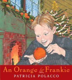 An orange for Frankie / Patricia Polacco.