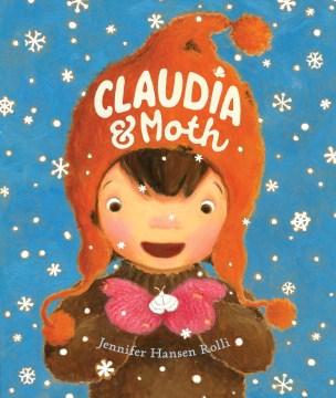 Claudia & Moth / by Jennifer Hansen Rolli.
