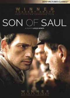Son of Saul / a Sony Pictures Classics release, Laokoon Filmgroup presents with the support of the Hungarian National Film Fund and the Claims Conference ; screenplay by Clara Royer & László Nemes ; producers, Gábor Sipos & Gábor Rajna ; director, László Nemes.