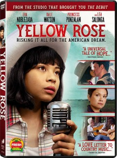 Yellow rose / Stage 6 Films presents in association with Cinematografo Originals ; A Home Away Production ; producers, Diane Paragas, Cecilia Mejia ; screenplay, Diane Paragas, Annie Howell, Celena Cipriaso ; director, Diane Paragas.