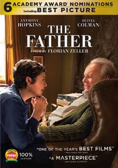 The father / produced by Simon Friend, Christophe Spadone and Jean-Louis Livi ; directed by Florian Zeller ; screenplay by Christopher Hampton and Florian Zeller.