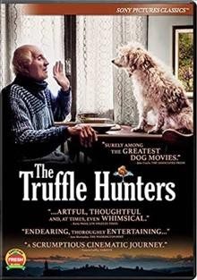The truffle hunters / A Sony Pictures Classics release Bow and Arrow Entertainment and Park Pictures present a Beautiful Stories production directed by Michael Dweck and Gregory Kershaw.