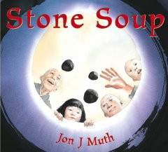 Stone soup / retold and illustrated by Jon J Muth.