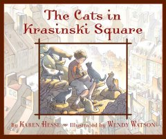 The cats in Krasinski Square / by Karen Hesse ; illustrated by Wendy Watson.
