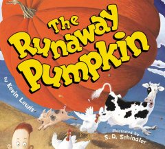 The runaway pumpkin / by Kevin Lewis ; illustrated by S.D. Schindler.