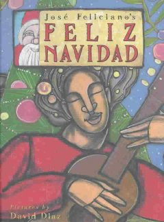 Feliz Navidad! : two stories celebrating Christmas / song lyrics by Jose Feliciano ; illustrated by David Diaz.