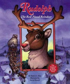 Rudolph the red-nosed reindeer / by Robert L. May ; illustrated by David Wenzel.