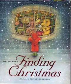 Finding Christmas / Helen Ward ; illustrated by Wayne Anderson.