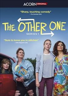 The other one. Series 1 / written by Holly Walsh and Pippa Brown ; produced by Pippa Brown ; directed by Holly Walsh, Dan Zeff.