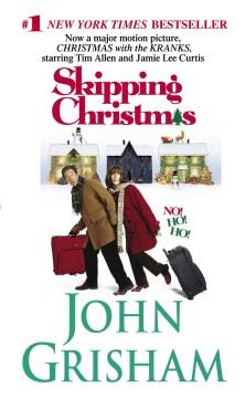 Skipping Christmas / John Grisham.