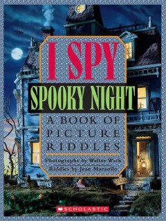 I spy spooky night : a book of picture riddles / photographs by Walter Wick ; riddles by Jean Marzollo.