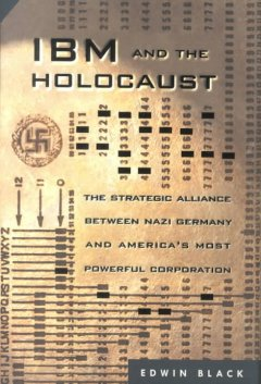 IBM and the Holocaust : the strategic alliance between Nazi Germany and America