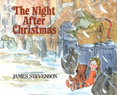 The night after Christmas / by James Stevenson.