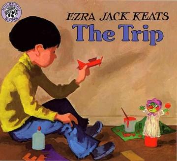 The trip / Ezra Jack Keats.