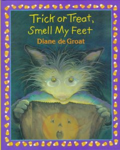 Trick or treat, smell my feet / Diane deGroat.