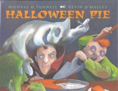 Halloween pie / Michael O. Tunnell ; [illustrated by] Kevin O