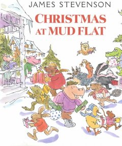 Christmas at Mud Flat / by James Stevenson.