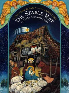 The stable rat, and other Christmas poems / Julia Cunningham ; pictures by Anita Lobel.