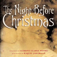 The night before Christmas / by Clement Clarke Moore ; illustrated by Raquel Jaramillo.