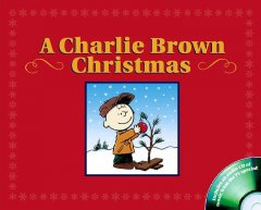 A Charlie Brown Christmas / by Charles M. Schulz ; adapted by Justine and Ron Fontes ; illustrated by Paige Braddock.