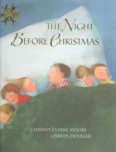 The night before Christmas / by Clement Clarke Moore with pictures by Lisbeth Zwerger.