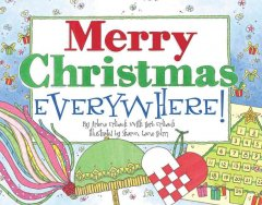 Merry Christmas, everywhere! / by Arlene Erlbach with Herb Erlbach ; illustrated by Sharon Lane Holm.