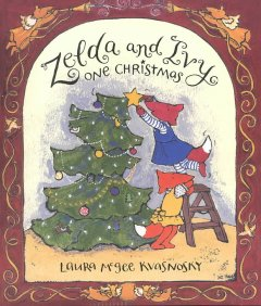 Zelda and Ivy one Christmas / Laura McGee Kvasnosky.