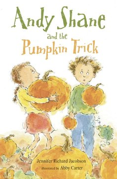 Andy Shane and the pumpkin trick / Jennifer Richard Jacobson ; illustrated by Abby Carter.