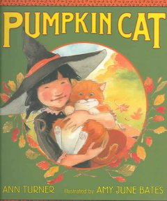 Pumpkin Cat / Ann Turner ; written & illustrated by Amy June Bates.