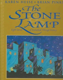 The stone lamp : eight stories of Hanukkah through history / Karen Hesse ; [illustrations by] Brian Pinkney.