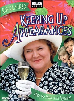 Keeping up appearances. 4, Deck the halls with Hyacinth / produced by Harold Snoad ; written by Roy Clarke ; directed by Harold Snoad.