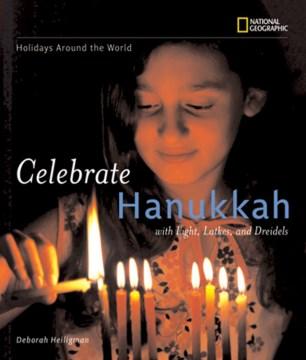 Celebrate Hanukkah / Deborah Heiligman ; consultant, Shira Stern.