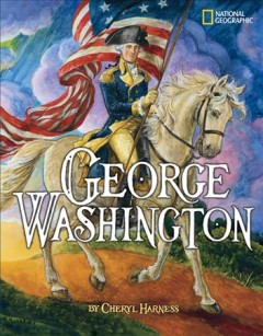 George Washington / by Cheryl Harness.