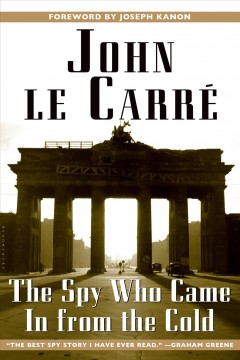 The spy who came in from the cold / John Le Carré ; foreword by Joseph Kanon.