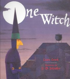 One witch / Laura Leuck ; illustrations by S.D. Schindler.