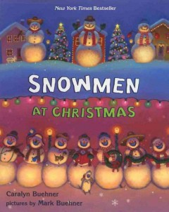 Snowmen at Christmas / Caralyn Buehner ; pictures by Mark Buehner.