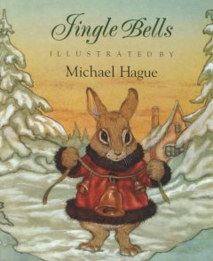 Jingle Bells / illustrated by Michael Hague.