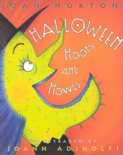 Halloween hoots and howls / by Joan Horton ; illustrated by JoAnn Adinolfi.