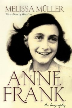 Anne Frank : the biography / Melissa Müller ; translated by Rita and Robert Kimber.