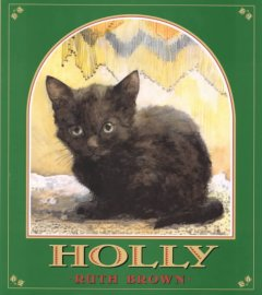 Holly : the true story of a cat / Ruth Brown.