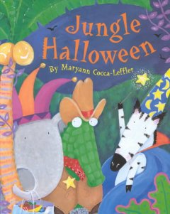 Jungle Halloween / written and illustrated by Maryann Cocca-Leffler.