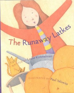 The runaway latkes / by Leslie Kimmelman ; illustrated by Paul Yalowitz.