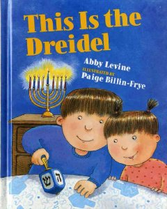 This is the dreidel / Abby Levine ; illustrated by Paige Billin-Frye.