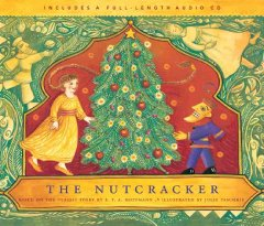 The nutcracker/ based on the classic story by E. T. A. Hoffmann ; illustrated by Julie Paschkis.