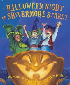 Halloween night on Shivermore Street / by Pam Pollack and Meg Belviso ; illustrated by Randy DuBurke.