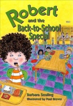Robert and the back-to school special / by Barbara Seuling ; illustrated by Paul Brewer.