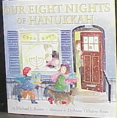 Our eight nights of Hanukkah / by Michael J. Rosen ; illustrated by DyAnne DiSalvo-Ryan.