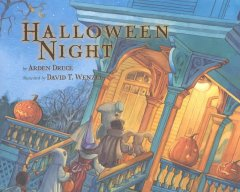 Halloween night / Arden Druce ; illustrated by David T. Wenzel.